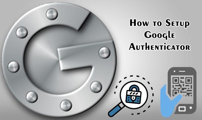 How to Setup Google Authenticator