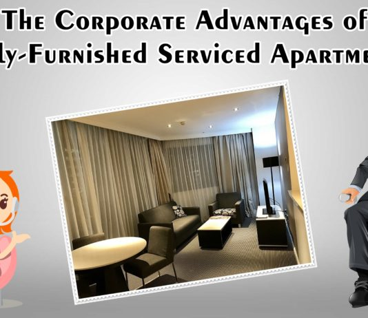 The Corporate Advantages of Fully-Furnished Serviced Apartments