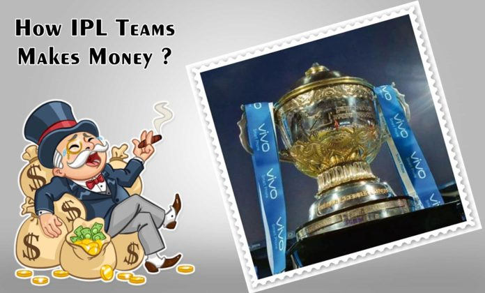 How IPL Teams Makes Money