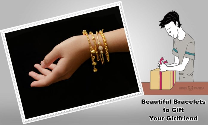 Beautiful Bracelets to Gift Your Girlfriend