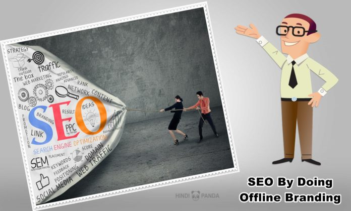 How to boost Your SEO by doing Offline Branding