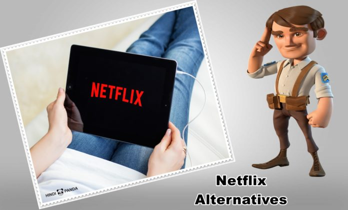 5 Best Netflix Alternatives You Can Try Now