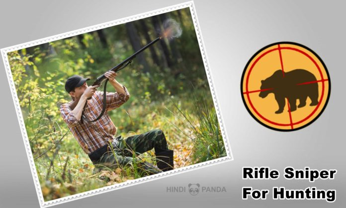 Tips For Selecting The Best Rifle Sniper For Hunting In 2019